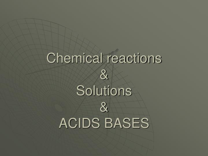 chemical reactions solutions acids bases n.