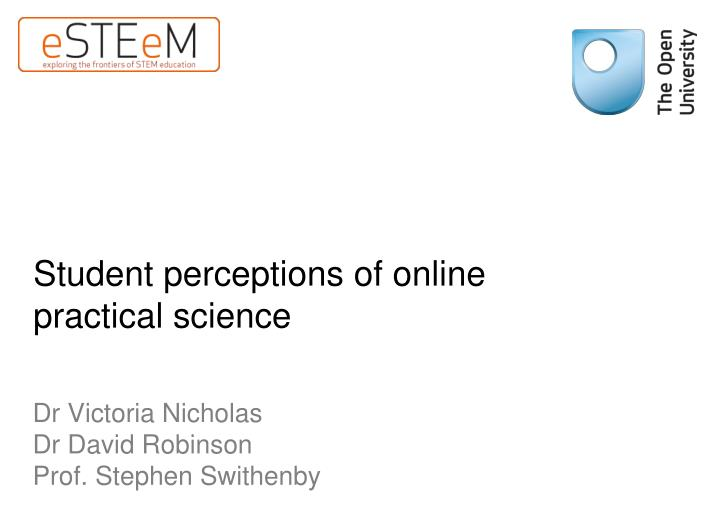 student perceptions of online practical science n.