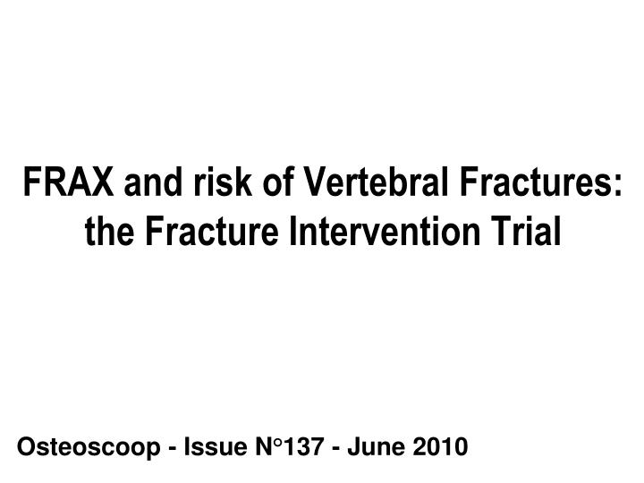 frax and risk of vertebral fractures the fracture intervention trial n.