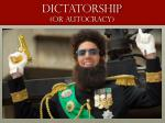 dictatorship or autocracy