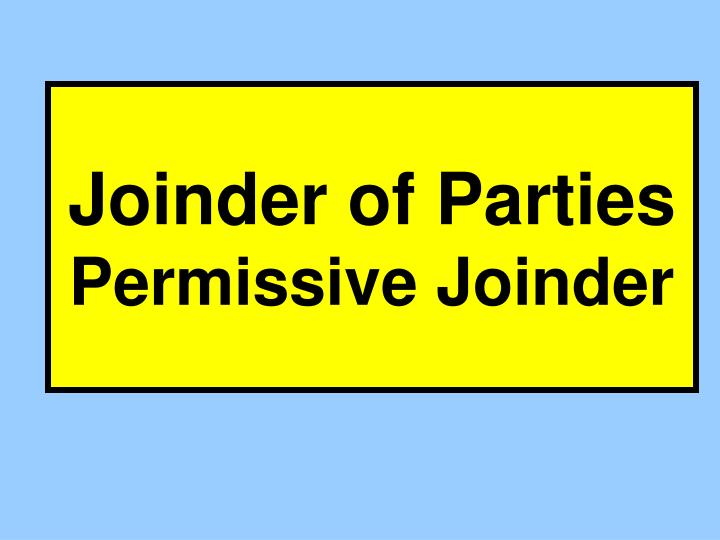joinder of parties permissive joinder n.