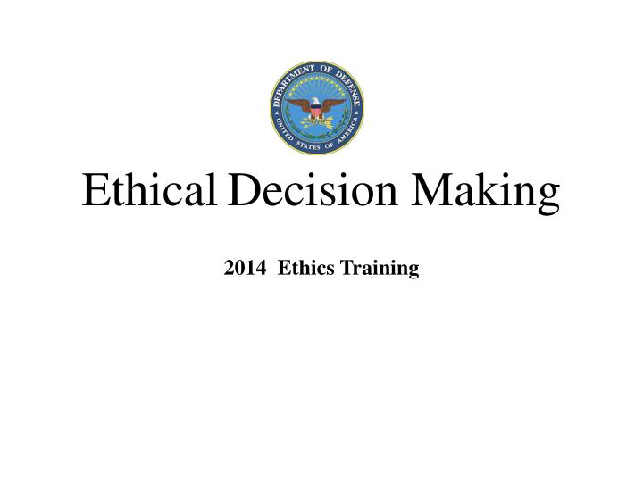 PPT - Ethical Decision Making PowerPoint Presentation - ID:6861469