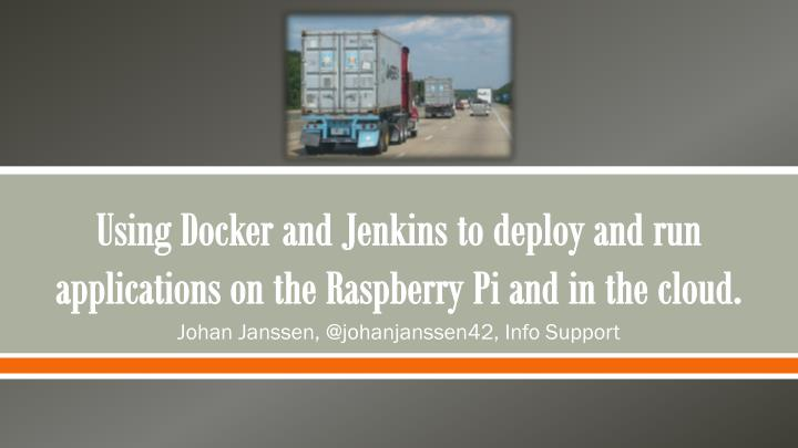 using docker and jenkins to deploy and run applications on the raspberry pi and in the cloud n.