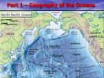 part 1 geography of the oceans1