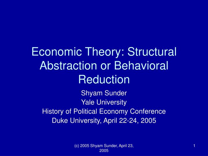 economic theory structural abstraction or behavioral reduction n.
