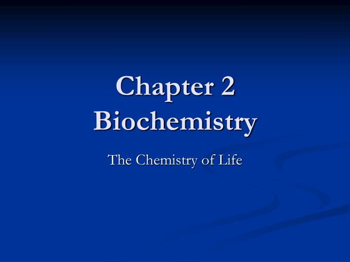 chapter 2 biochemistry n.