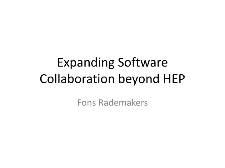 expanding software collaboration beyond hep n.