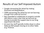 results of our self imposed autism