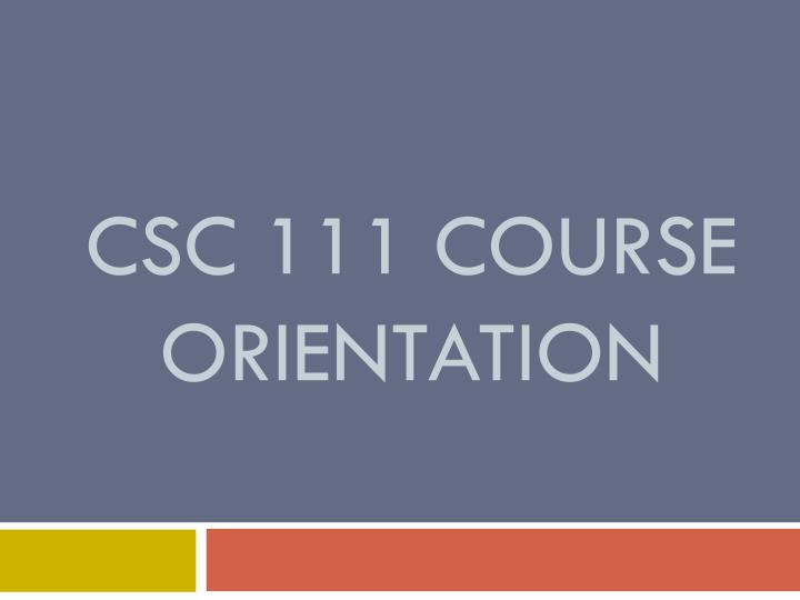 csc 111 course orientation n.