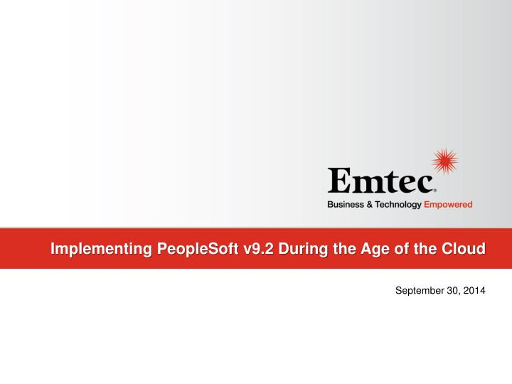 implementing peoplesoft v9 2 during the age of the cloud n.