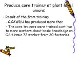 produce core trainer at plant level unions