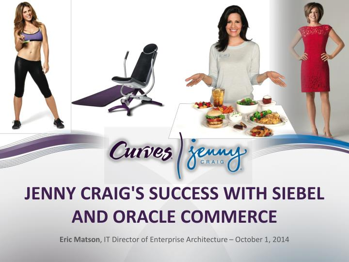 jenny craig s success with siebel and oracle commerce n.