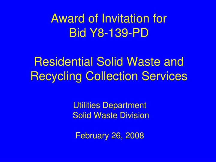 award of invitation for bid y8 139 pd residential solid waste and recycling collection services n.