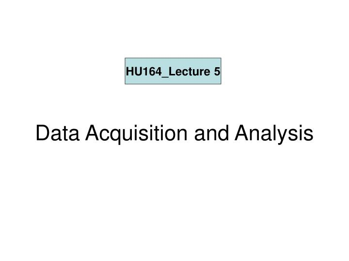 data acquisition and analysis n.
