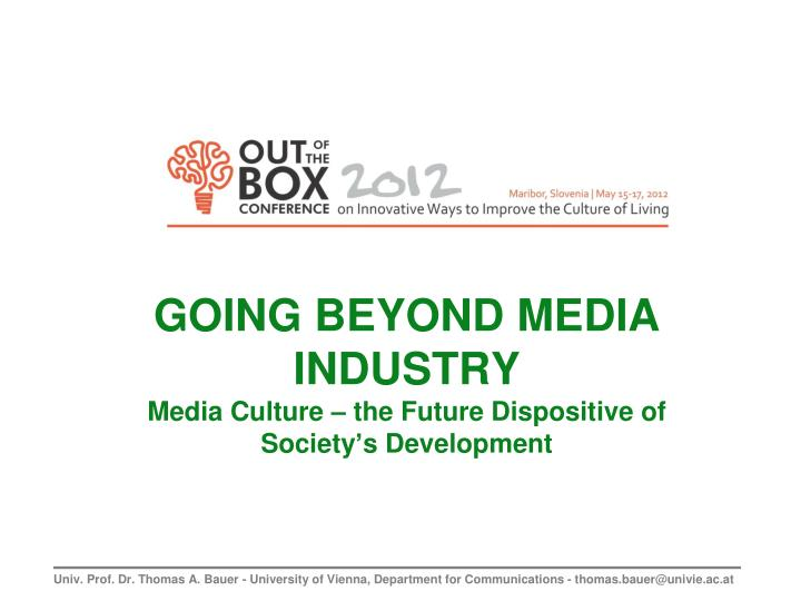 going beyond media industry media culture the future dispositive of society s development n.