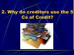 2 why do creditors use the 5 cs of credit