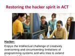 restoring the hacker spirit in act