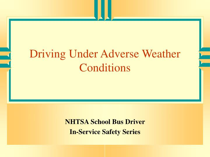 driving under adverse weather conditions n.