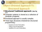 object oriented approach vs structured approach