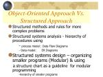 object oriented approach vs structured approach1