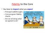 fidelity to the core