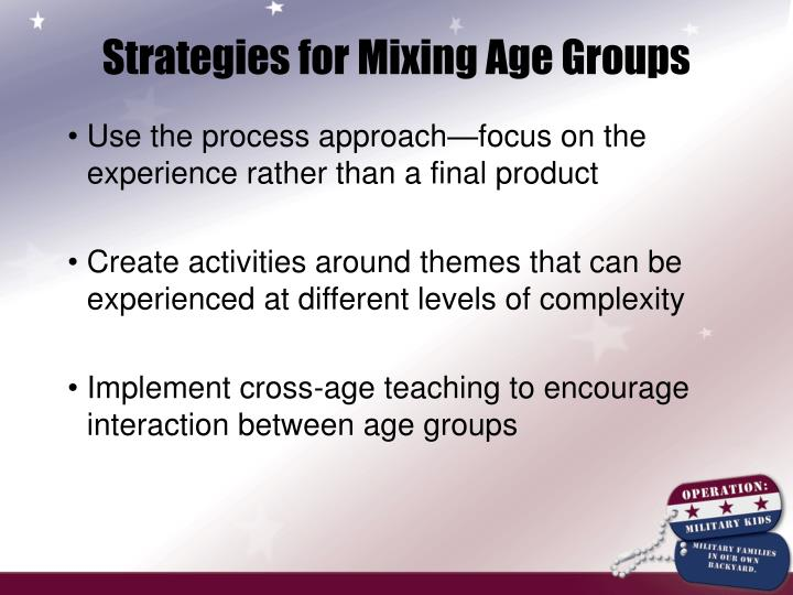 Strategies for Mixing Age Groups