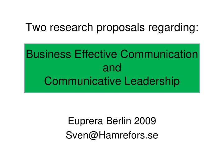 two research proposals regarding business effective communication and communicative leadership n.