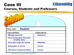case iii courses students and professors14