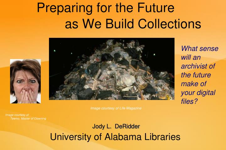 preparing for the future as we build collections n.