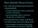 how quickly decay occurs