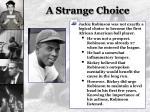 a strange choice