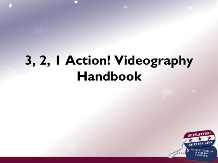 3, 2, 1 Action! Videography Handbook
