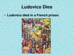 ludovico dies