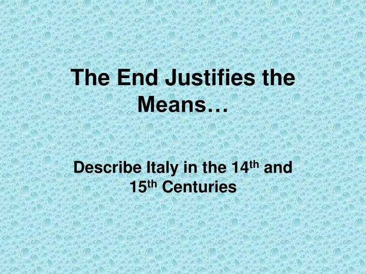 the end justifies the means n.