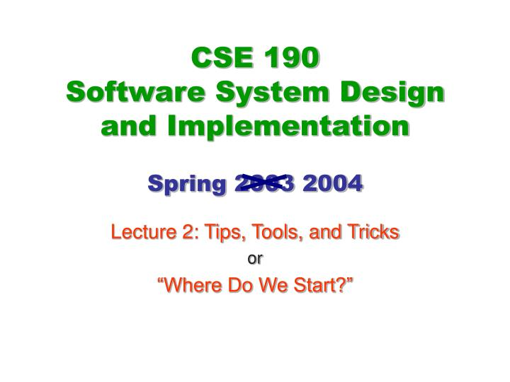 lecture 2 tips tools and tricks or where do we start n.