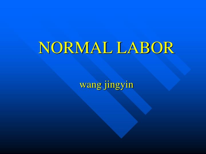 normal labor wang jingyin n.