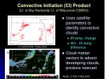 convective initiation ci product u of ala huntsvile u of wisconsin cimss