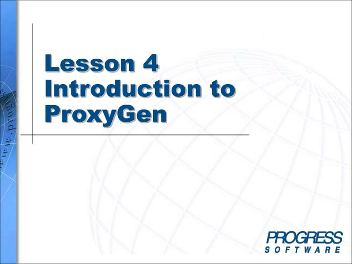 lesson 4 introduction to proxygen n.