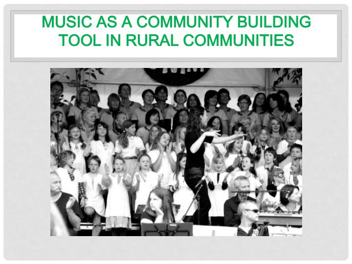 music as a community building tool in rural communities n.
