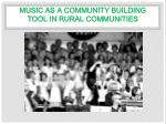 music as a community building tool in rural communities
