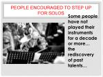 people encouraged to step up for solos
