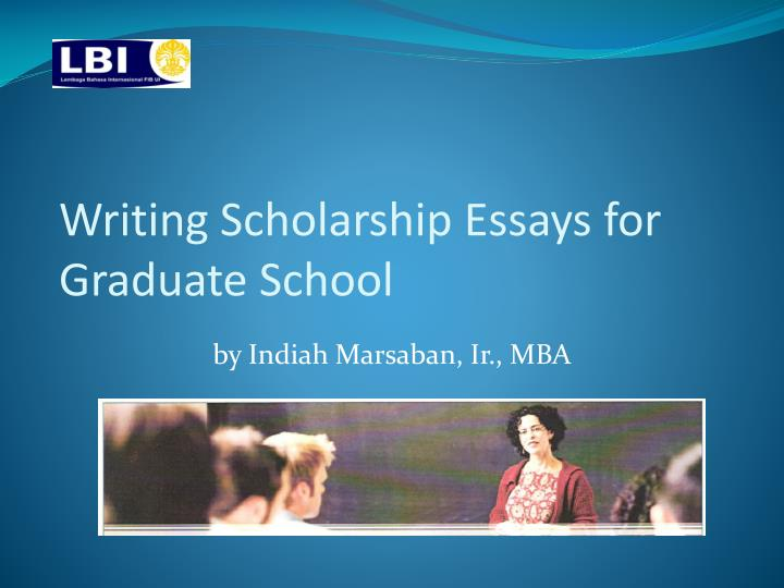 writing scholarship essays for graduate school n.