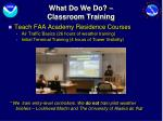 what do we do classroom training