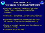 what do we do new course for en route controllers