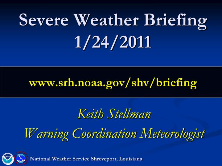 severe weather briefing 1 24 2011 www srh noaa gov shv briefing n.