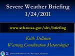 severe weather briefing 1 24 2011 www srh noaa gov shv briefing