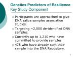 genetics predictors of resilience key study component