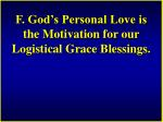 f god s personal love is the motivation for our logistical grace blessings