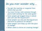 do you ever wonder why