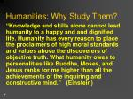 humanities why study them
